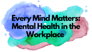 Every Mind Matters: Mental Health in the Workplace toggle
